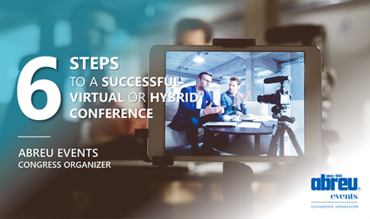 6 Steps to a Successful Virtual or Hybrid Conference