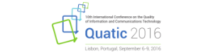 Quatic 2016 - 10th International Conference on the Quality of Information and Communication Technology