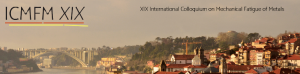 ICMFM XIX - 19th International Colloquium on Mechanical Fatigue of Metals