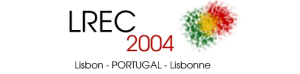 LREC 2004 - 4th International Conference on Language Resources and Evaluation