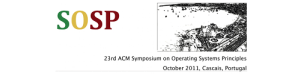 SOSP 2011 - 23rd ACM Symposium on Operating Systems Principles