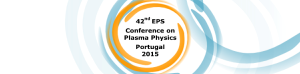EPS 2015 - 42nd European Physical Society Conference on Plasma Physics