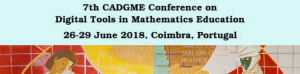 CADGME 2018 - 7th Conference on Digital Tools in Mathematics Education