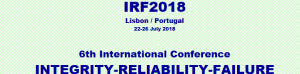 IRF2018 - 6th International Conference: Integrity-Reliability-Failure