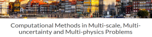 CM4P - Computational Methods in Multi-scale, Multi-uncertainty and Multi-physics