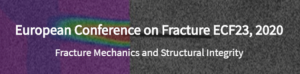 ECF23 - 23rd European Conference on Fracture 2020